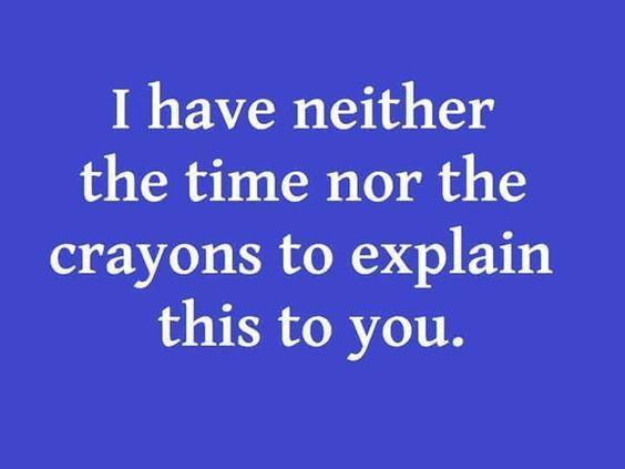 NeitherTimeNorCrayonsToExplain.jpg